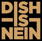 DISH-IS-NEIN